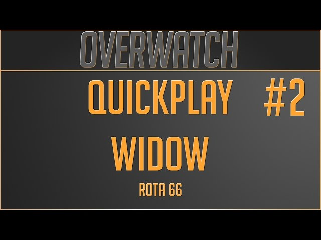 Overwatch [Quickplay #2] [Rota 66] [Widowmaker]