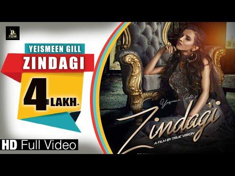 ZINDAGI : YEISMEEN GILL | Latest Hindi Songs 2019 | YDW Production