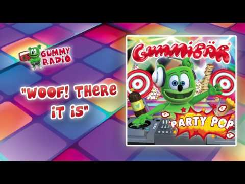 Woof! There It Is [AUDIO TRACK] Gummibär The Gummy Bear