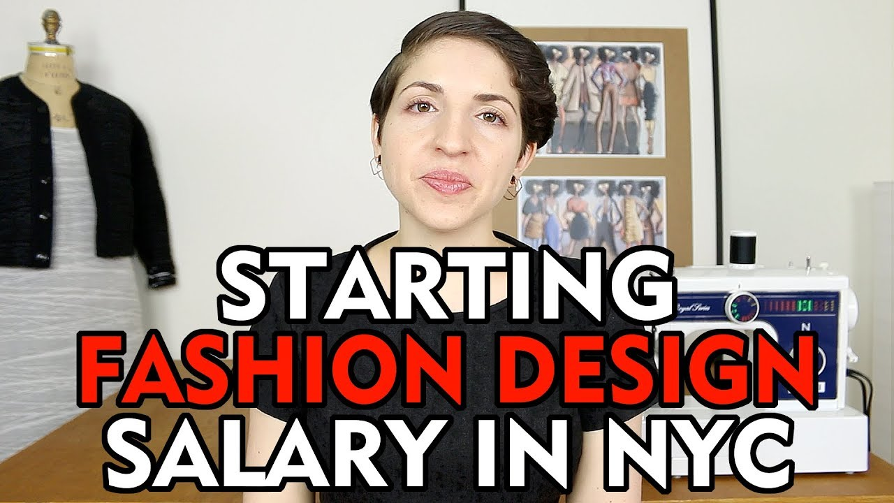Fashion Design Salaries In New York City Youtube