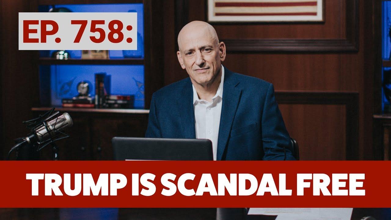 Trump is Scandal Free | The Andrew Klavan Show Ep. 758