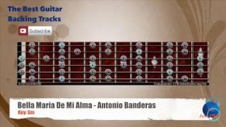 Bella Maria de Mi Alma - Antonio Banderas Guitar Backing Track with scale chart