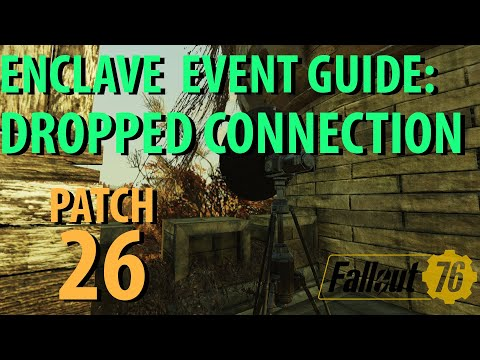 Fallout 76: DROPPED CONNECTION Enclave Event Guide, Patch 26  