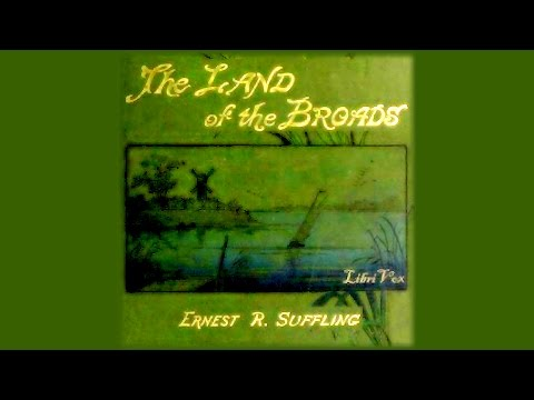 Land of the Broads | Ernest Richard Suffling | Travel & Geography | Talking Book | English | 1/7