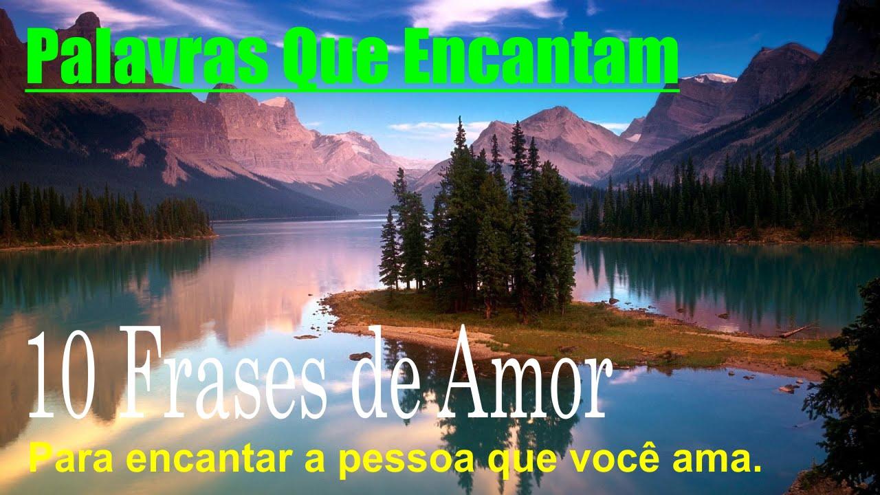 Frases De Amor 10 Frases De Amor Para Encantar A Pessoa Amada 7 0