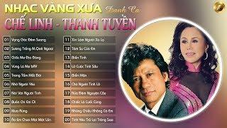 CHẾ LINH & THANH TUYỀN TRƯỚC 1975 - TUYỆT PHẨM SONG CA TRƯỚC 75 - LK SONG CA CHẾ LINH THANH TUYỀN