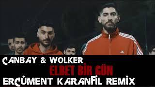 Canbay & Wolker - Elbet Bir Gün (Ercüment Karanfil Remix) Video