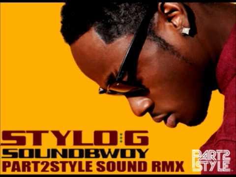 Stylo G - Sound Bwoy (PART2STYLE SOUND Remix)