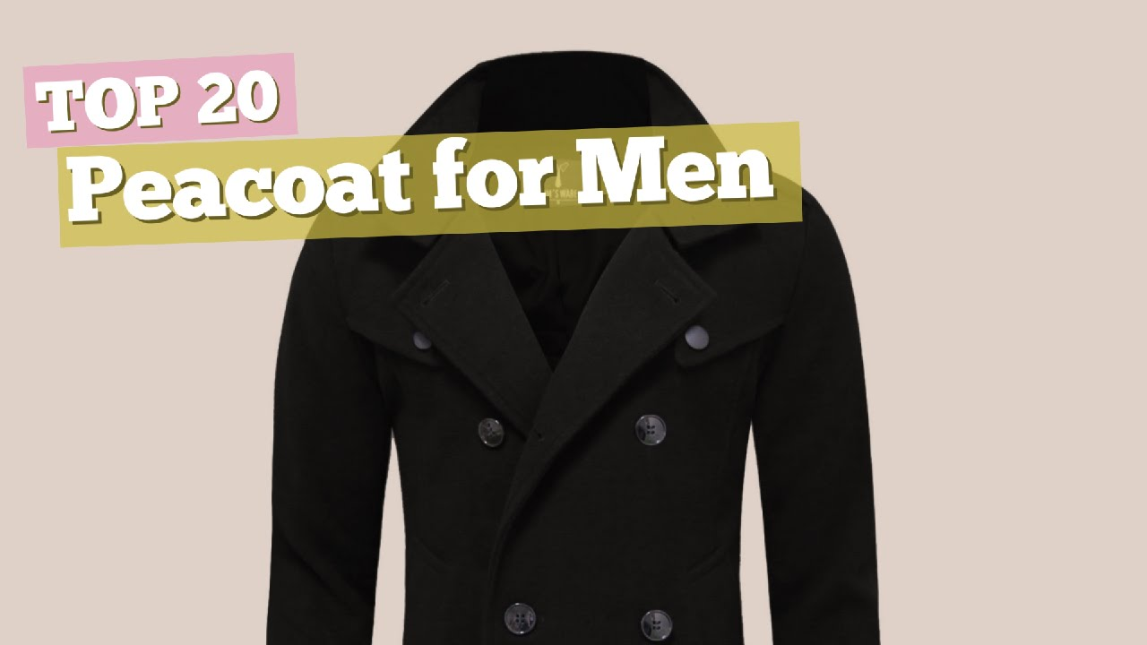 7fd02f5b Peacoat For Men // Top 20 - YouTube