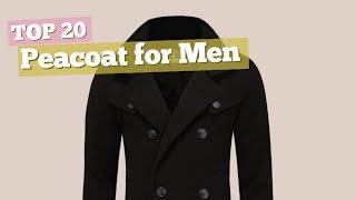 Peacoat For Men // Top 20