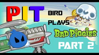 PIT Gaming: PIT Bird plays Bad Piggies Part 2: Hot Air!!! (SKULL LEVEL UNLOCKED!)