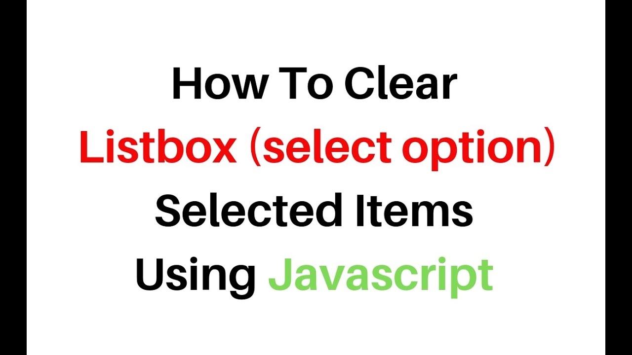 how to clear reset selected item in listbox in javascript
