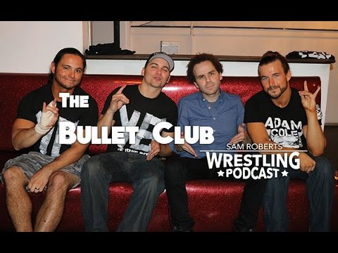 The Bullet Club- Young Bucks & Adam Cole on WWE, Jim Cornette, Japan, etc - Sam Roberts