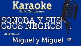 Sonora Y Sus Ojos Negros - Karaoke - Miguel y Miguel