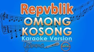 Repvblik Omong Kosong by GMusic