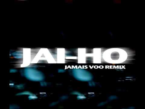 Jai Ho & So Fine Jamais Voo Dance Remix