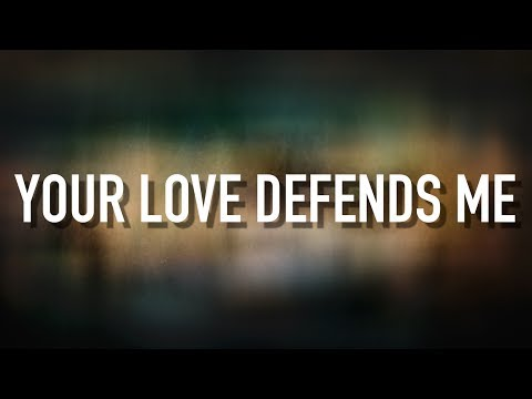 Your Love Defends Me - [Lyric Video] Matt Maher