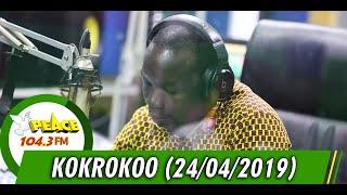 KOKROKOO DISCUSSION SEGMENT ON PEACE 104.3 FM (24/04/2019)