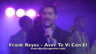 Frank Reyes - Nada De Nada, Ayer Te Vi Con El 2/25/11
