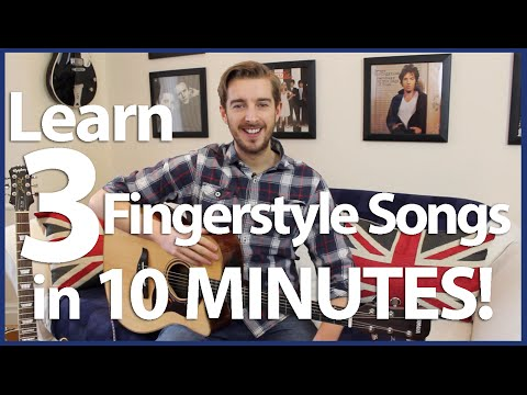 Learn 3 Fingerstyle Songs in 10 MINUTES - Total Beginners Fingerstyle Guitar Lesson