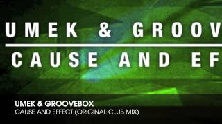 UMEK & Groovebox - Cause And Effect (Original Club Mix)