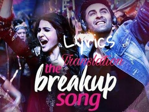 The breakup song translation in english |...