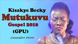 Mutukuvu Kisakye Becky New Ugandan Gospel music 2018 DjWYna