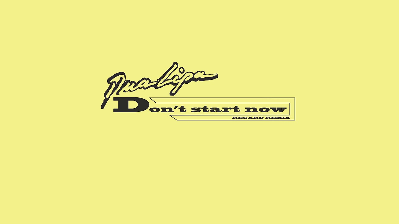 Dua Lipa - Don't Start Now [Regard Remix] (Official Audio)