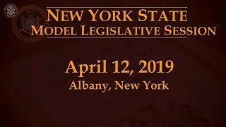 New York State Model Legislative Session - 04/12/19