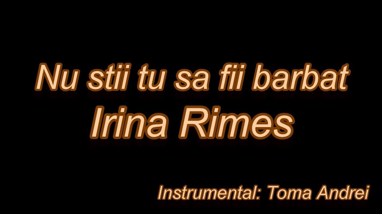 Irina Rimes - Nu Stii Tu Sa Fii Barbat (karaoke)   Toma Andrei