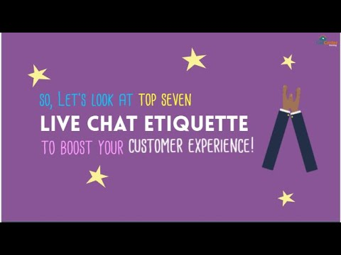 Top Seven Live Chat Etiquette To Boost Your Customer Experience