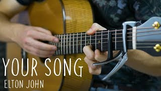Elton John - Your Song - Fingerstyle Guitar Cover