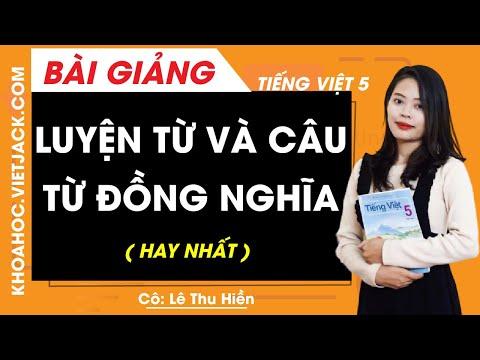Luyện từ và câu Từ đồng nghĩa - Tiếng Việt 5 - Cô Lê Thu Hiền (HAY NHẤT)
