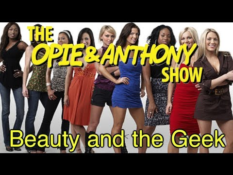 Opie & Anthony: Beauty And The Geek (01/20/06)
