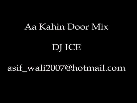 Aa Kahin Door Mix DJ ICE