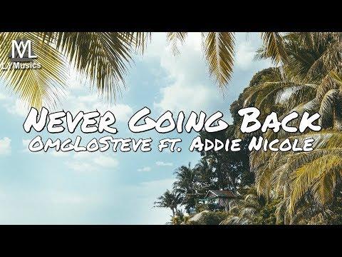 OmgLoSteve - Never Going Back Ft. Addie Nicole (Lyrics)