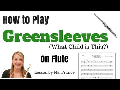 Flute Tutorial: How to Play Greensleeves (What Child is This)