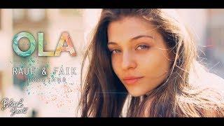Rauf & Faik - OLA (ft.Никита N.B) Премьера трека 2019