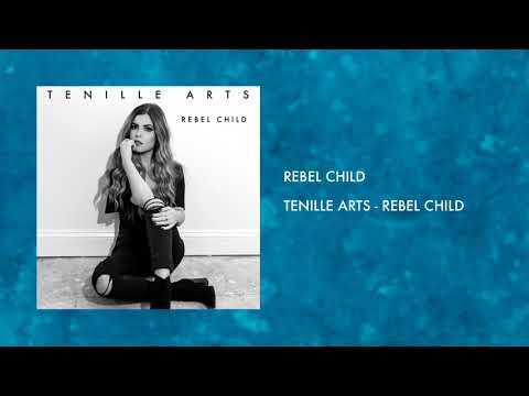 Rebel Child - Tenille Arts (Rebel Child)