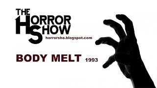 Horror Show: BODY MELT (1993) 09.12.2019