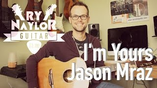 I'm Yours Guitar Lesson (Jason Mraz) Easy Guitar Tutorial with TAB and Chords