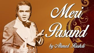 Ahmed Rushdi Hit Songs | Meri Pasand | Non-Stop Jukebox