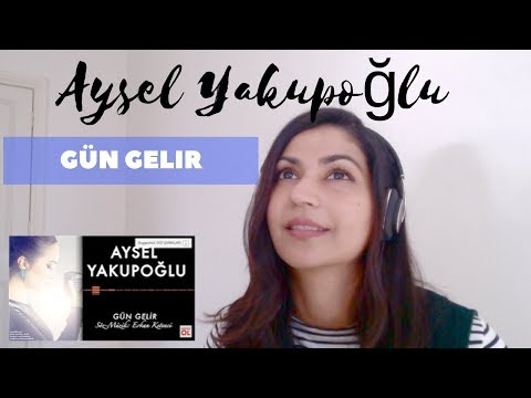 Aysel Yakupoğlu- Gün Gelir -- Reaction Video!