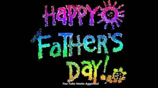 Happy Father's Day Wishes,Greetings,Sms,Quotes,E-Card,Images,Wallpapers,Whatsapp video