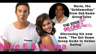 Online Dating Tips, Advice, Do's, Don'ts (GetGameGuy Interview on Mike E & Emma Show)