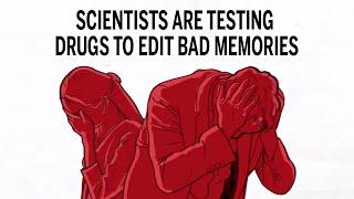Scientists are testing drugs to edit bad memories