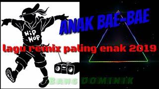 Remix 2019 Ambon. Anak bae-bae.  Bang DOMINIK oficial video. ©2109
