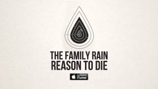 The Family Rain - Reason To Die [Zane Lowe Premiere]
