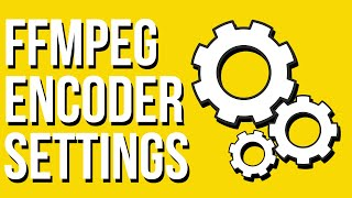 FFMPEG Encoder Settings - How to View Encoder Options and Settings