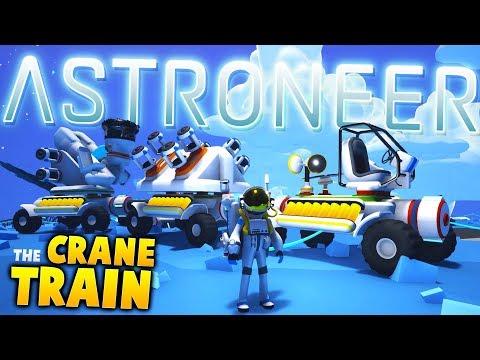Astroneer - The BEST Way To Gain Resources - The Crane Train - Astroneer Gameplay